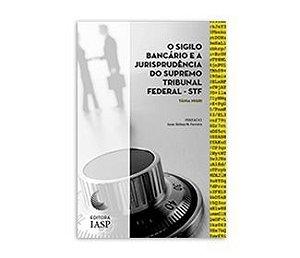 Livro - O sigilo bancário e a jurisprudência do Supremo Tribunal Federal – STF/ ASSOCIADOS