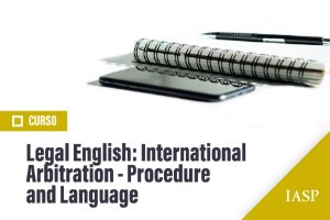 LEGAL ENGLISH: INTERNATIONAL ARBITRATION - PROCEDURE AND LANGUAGE - NÃO ASSOCIADOS