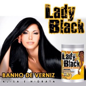 BANHO DE VERNIZ - Lady Black 1kilo