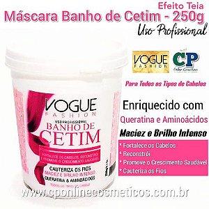 Máscara Banho de Cetin 250g - Vogue Fashion