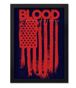 Poster com Moldura Militar Blood Is The Ink Of Freedom