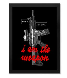 Poster com Moldura Militar This Is The Tool I Am The Weapon