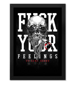 Poster com Moldura Militar Fuck Your Feelings