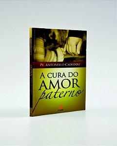 Livro A Cura Do Amor Paterno