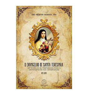 O EVANGELHO DE SANTA TERESINHA: UM CAMINHO DE PREPARAÇÃO PARA O CENTENÁRIO DA SUA CANONIZAÇÃO