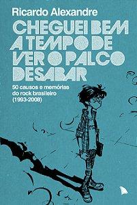 CHEGUEI BEM A TEMPO DE VER O PALCO DESABAR - Ricardo Alexandre