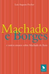 MACHADO E BORGES - Luís Augusto Fischer
