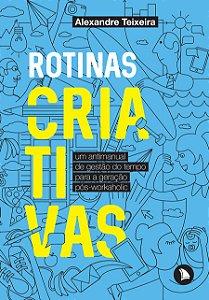 ROTINAS CRIATIVAS - Alexandre Teixeira