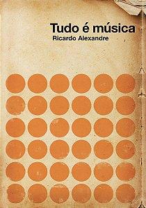 TUDO É MÚSICA - Ricardo Alexandre