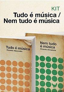 KIT TUDO É MÚSICA + NEM TUDO É MÚSICA - Ricardo Alexandre