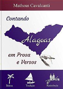 Contando Alagoas em Prosa e Versos   Matheus Cavalcanti
