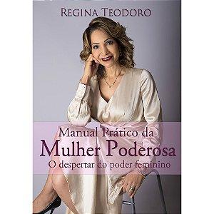Manual Prático da Mulher Poderosa | Regina Teodoro