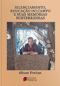 Silenciamento, educação no campo e suas memórias subterrâneas | Alivan Freitas