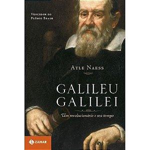 Galileu Galilei: Um revolucionário e seu tempo | Atle Naess