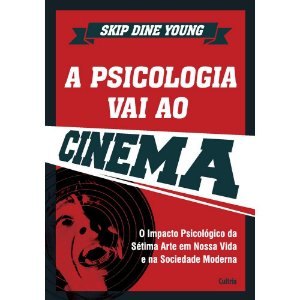 A Psicologia Vai Ao Cinema | Skip Dine Young