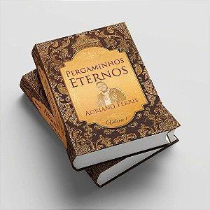 Pergaminhos Eternos - Volume 1 - Capa Dura | Adriano Ferris