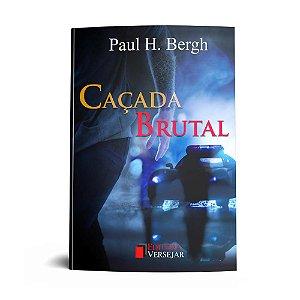 Caçada Brutal | Paul H. Bergh