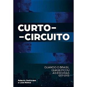 Curto-circuito: Quando o Brasil quase ficou às escuras