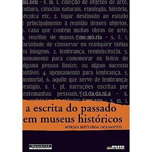 A Escrita do Passado em Museus Históricos | Myrian Sepúlveda dos Santos