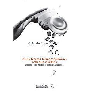 As metáforas farmacoquímicas com que vivemos | Orlando Coser