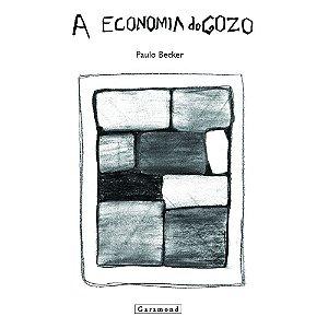 A economia do gozo | Paulo Becker
