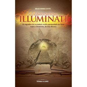 Sociedades Secretas Illuminati | Sergio Pereira Couto