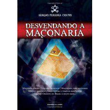 Desvendando A Maçonaria |  Sergio Pereira Couto