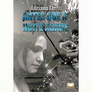 Antes Que A Noite Acabe | Adriano Ferris