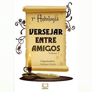 Antologia Versejar Entre Amigos Volume 1