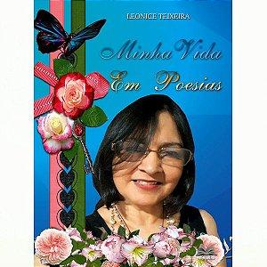 Minha Vida Em Poesias por Leonice Teixeira