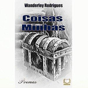 Coisas Minhas por  Wanderley Rodrigues
