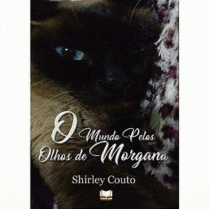 O Mundo Pelos Olhos De Morgana por Shirley Couto