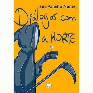 Diálogos Com A Morte por Ana Amélia Nunes