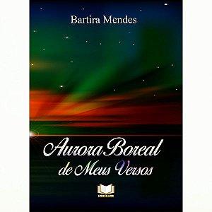 Aurora Boreal de Meus Versos por Bartira Mendes