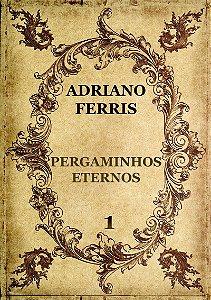 Pergaminhos Eternos por Adriano Ferris