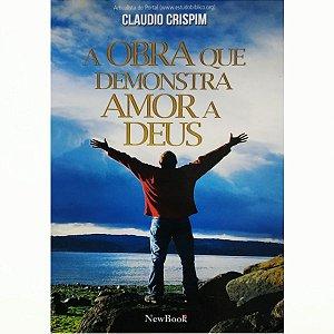 A Obra Que Demonstra Amor A Deus por Claudio Crispim