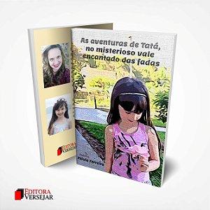 As Aventuras de Tatá, no Misterioso Vale Encantado das Fadas - Flávia Ferreira