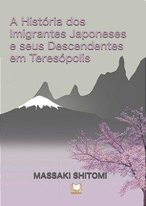 A História dos Imigrantes Japoneses e seus Descendentes em Teresópolis - Massaki Shitomi