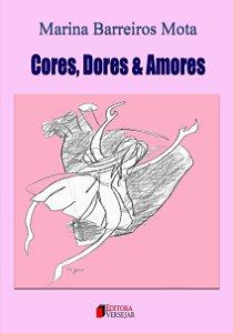 Cores Dores e Amores - Marina Barreiro Mota