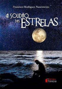 A Solidão das Estrelas por Francisco Rodrigues do Nascimento