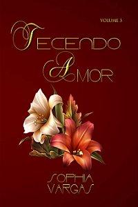 Tecendo Amor Volume 3