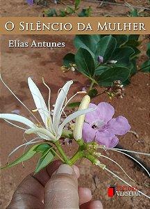 O Silêncio da Mulher | Elias Antunes