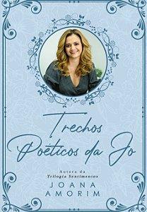 Trechos Poéticos da Jo |Joana Amorim