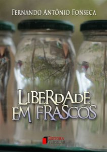 Liberdade em Frascos