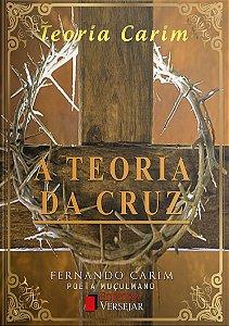 A Teoria da Cruz | Fernando Carim