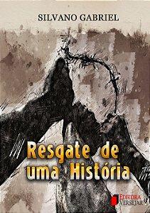 Resgate de Uma História | Silvano Gabriel