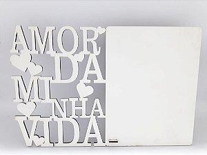 Porta retrato AMOR DA MINHA VIDA - mdf 3mm