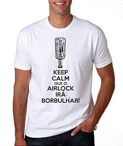 Camiseta Cervejeiro Caseiro - Keep Calm que o Airlock Irá Borbulhar - Cor Branca