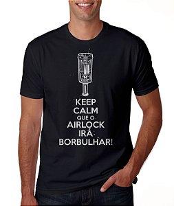 Camiseta Cervejeiro Caseiro - Keep Calm que o Airlock Irá Borbulhar - Cor Preta
