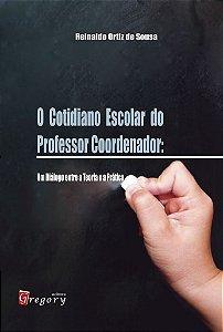 O COTIDIANO ESCOLAR DO PROFESSOR COORDENADOR